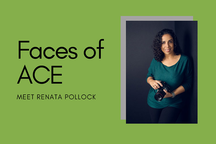 Faces of ACE – Meet Renata Pollock